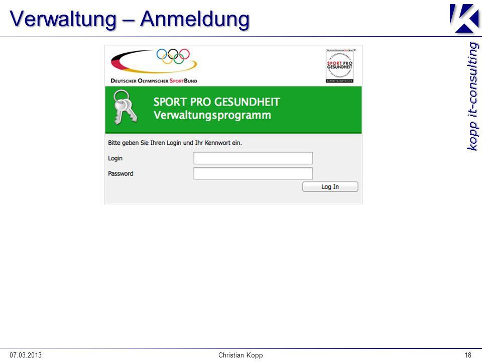 kopp it-consulting Verwaltung – Anmeldung 07.03.2013Christian Kopp18