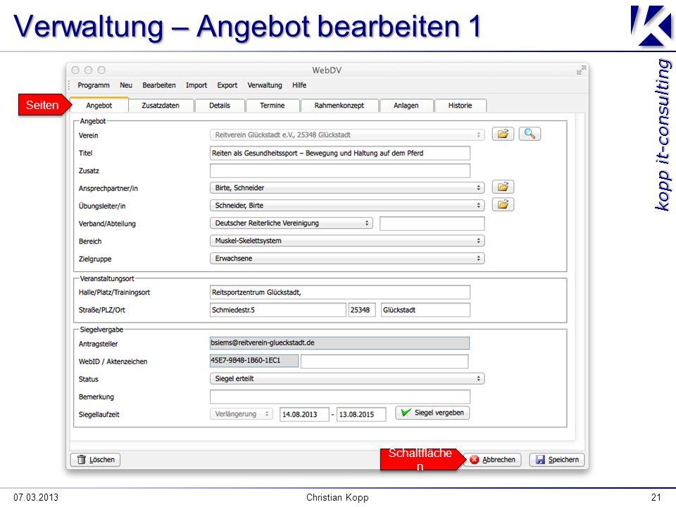 kopp it-consulting Verwaltung – Angebot bearbeiten 1 07.03.2013Christian Kopp21 Seiten Schaltfläche n