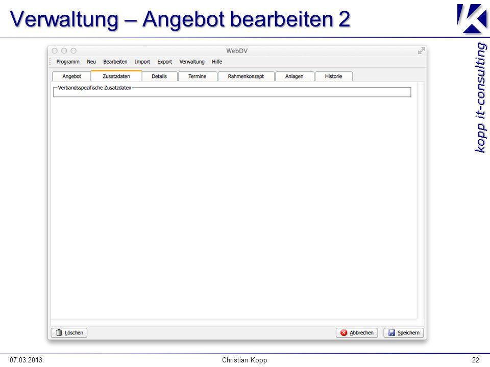 kopp it-consulting Verwaltung – Angebot bearbeiten 2 07.03.2013Christian Kopp22
