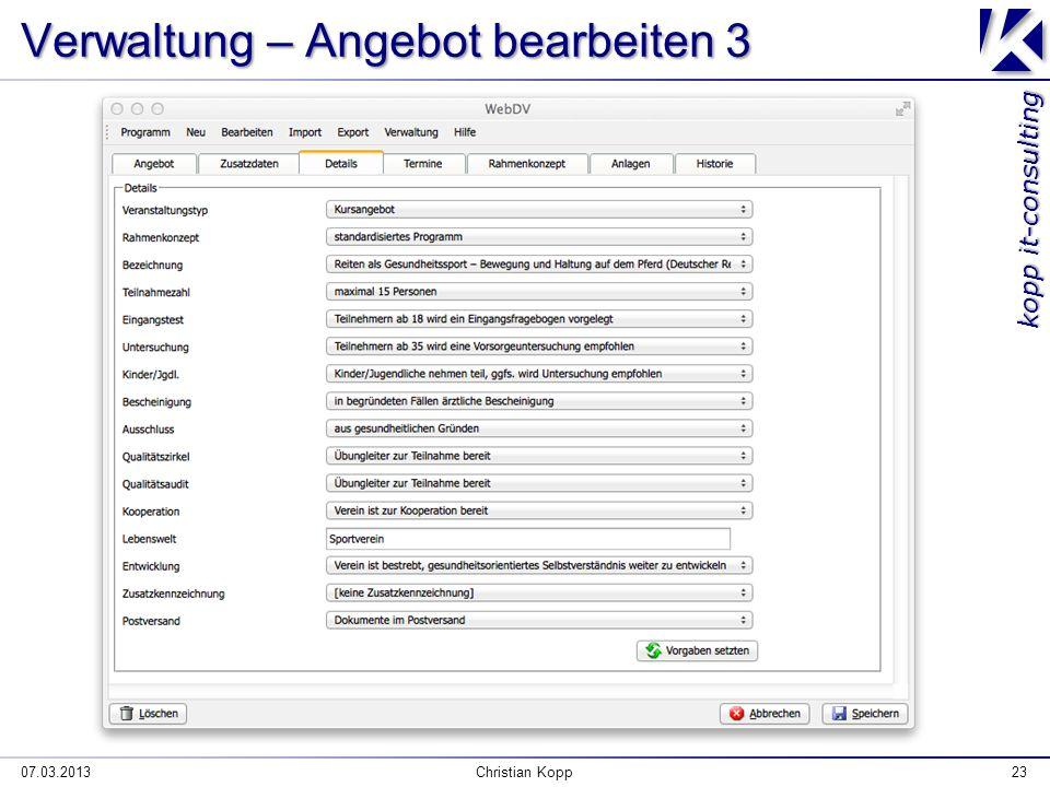 kopp it-consulting Verwaltung – Angebot bearbeiten 3 07.03.2013Christian Kopp23