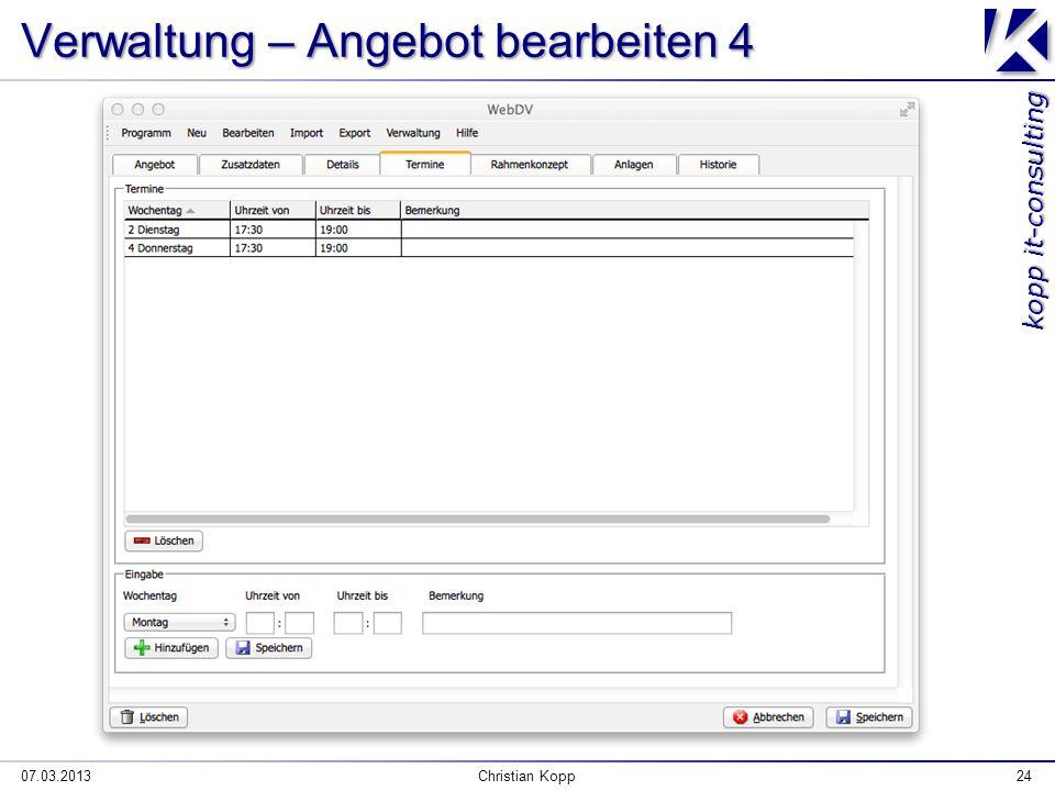 kopp it-consulting Verwaltung – Angebot bearbeiten 4 07.03.2013Christian Kopp24