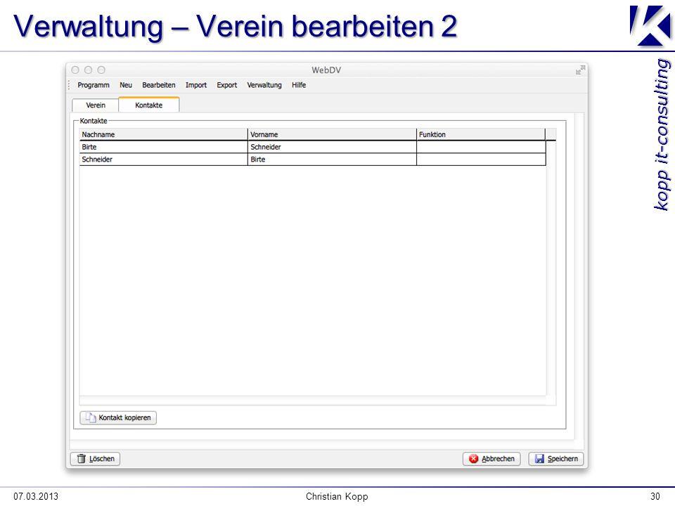 kopp it-consulting Verwaltung – Verein bearbeiten 2 07.03.2013Christian Kopp30