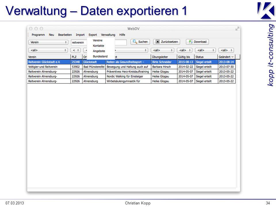 kopp it-consulting 07.03.2013Christian Kopp34 Verwaltung – Daten exportieren 1