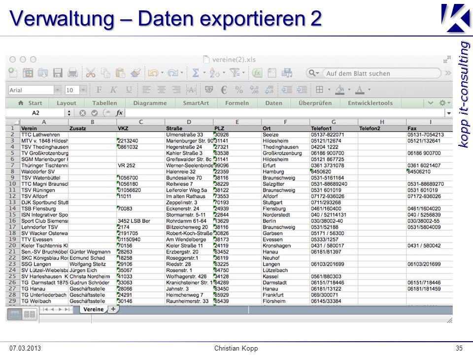 kopp it-consulting 07.03.2013Christian Kopp35 Verwaltung – Daten exportieren 2