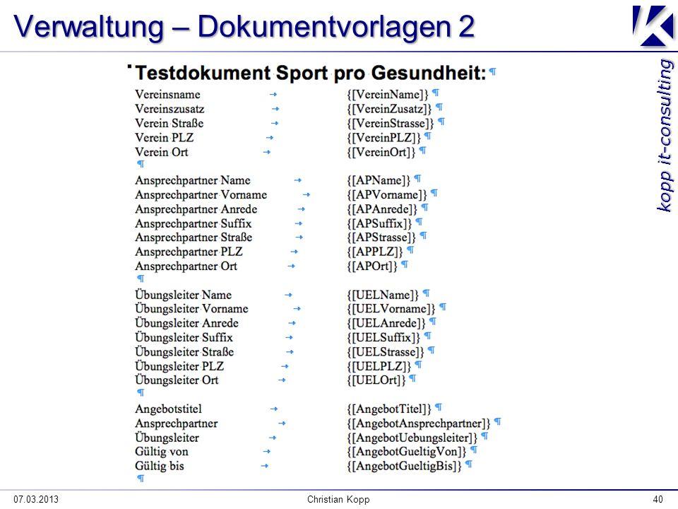 kopp it-consulting Verwaltung – Dokumentvorlagen 2 07.03.2013Christian Kopp40