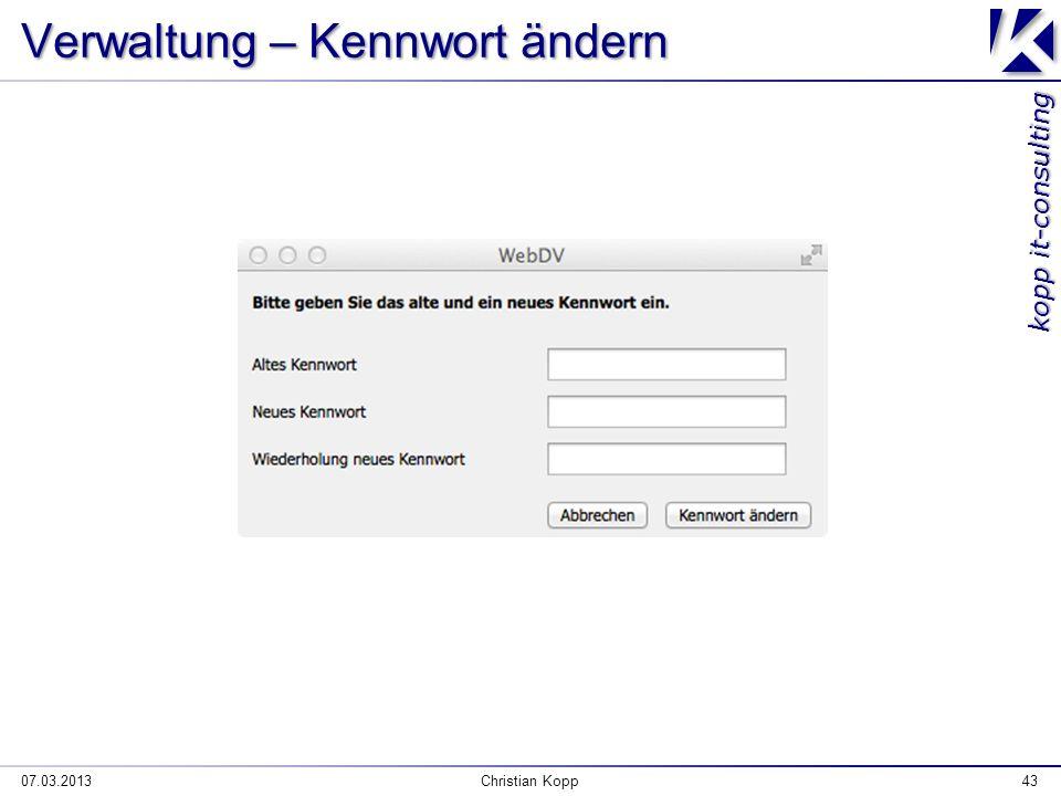 kopp it-consulting 07.03.2013Christian Kopp43 Verwaltung – Kennwort ändern