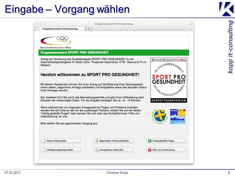 kopp it-consulting Eingabe – Vorgang wählen 07.03.2013Christian Kopp8