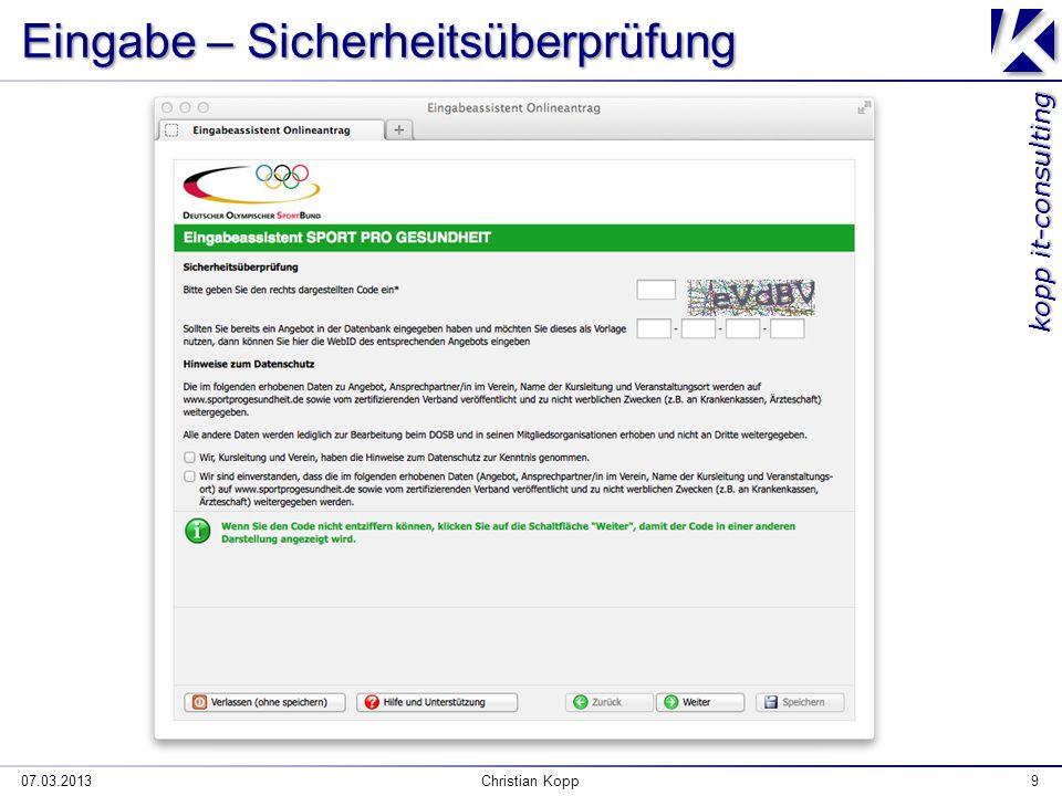 kopp it-consulting Eingabe – Sicherheitsüberprüfung 07.03.2013Christian Kopp9