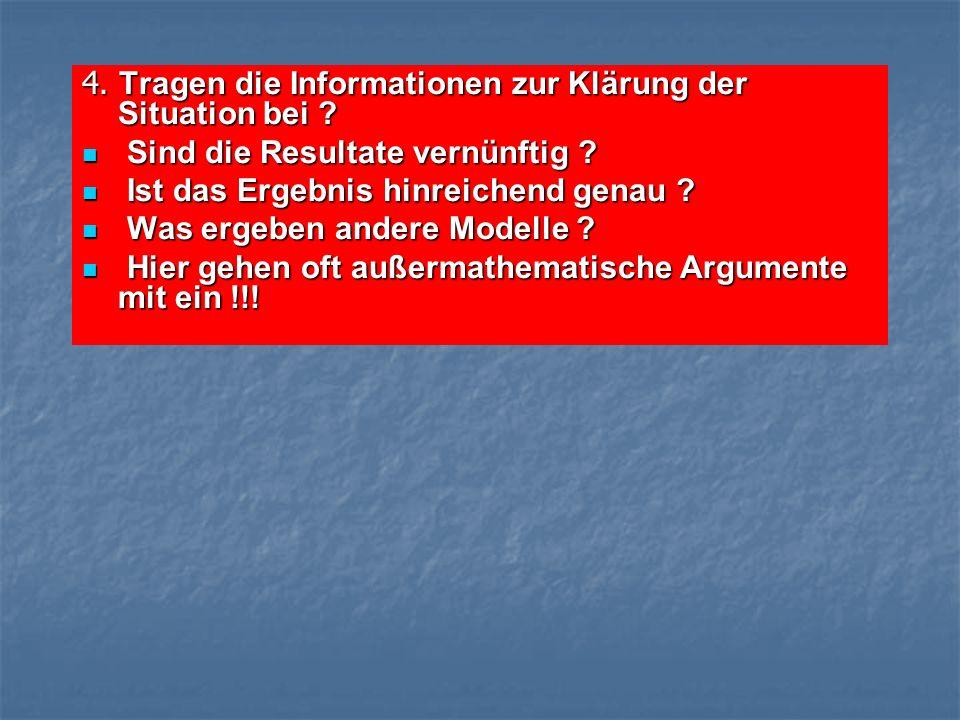 4. Tragen die Informationen zur Klärung der Situation bei .