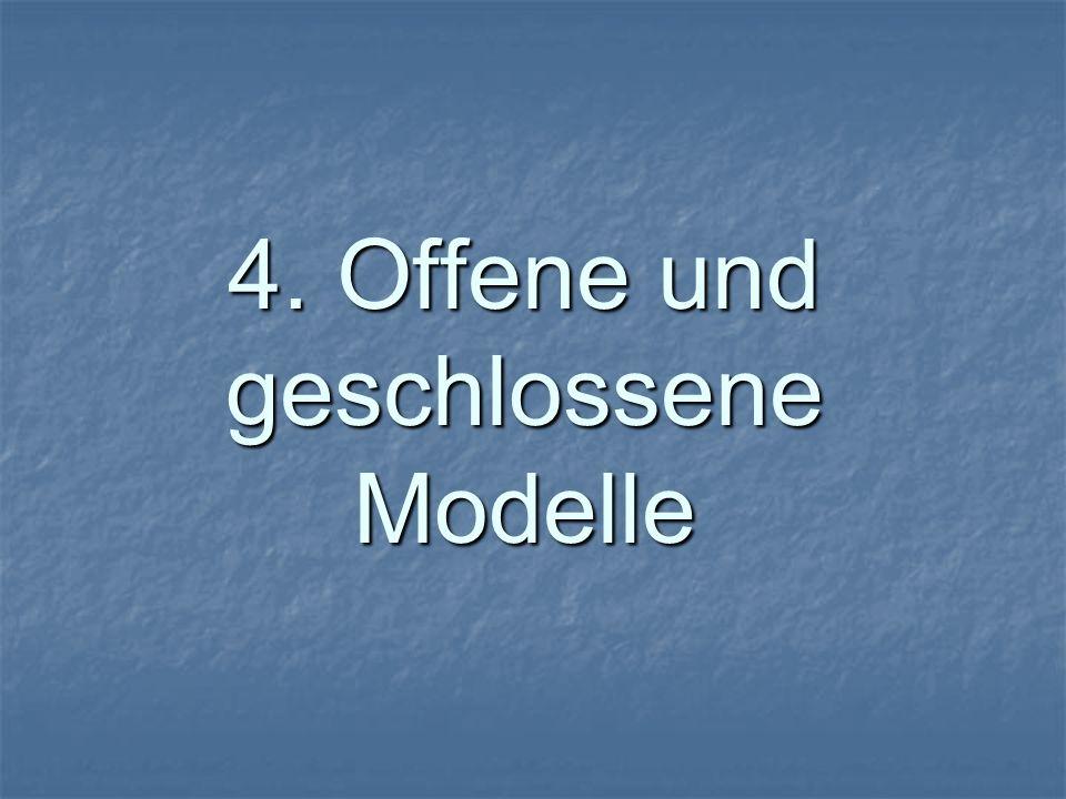 4. Offene und geschlossene Modelle