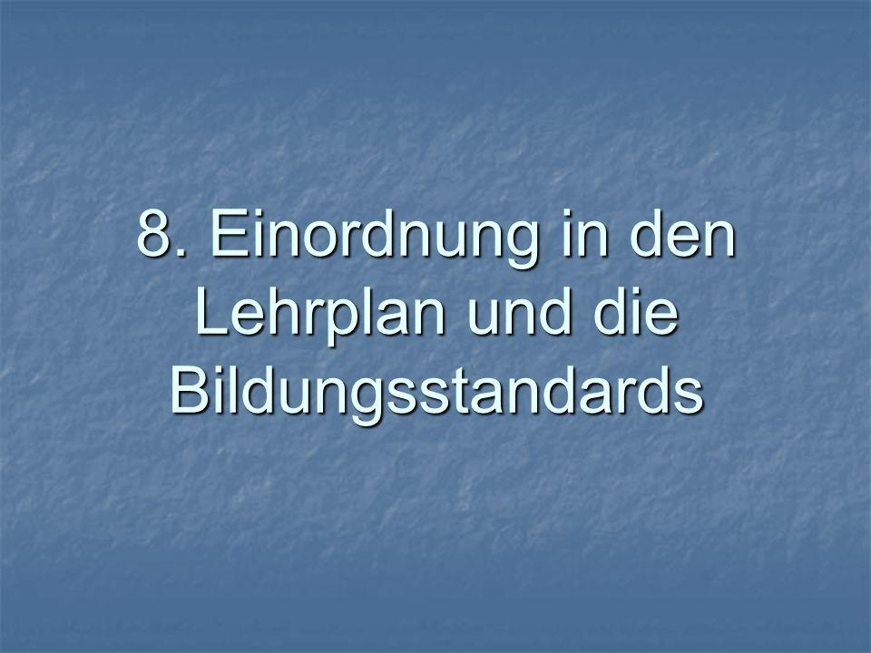 8. Einordnung in den Lehrplan und die Bildungsstandards