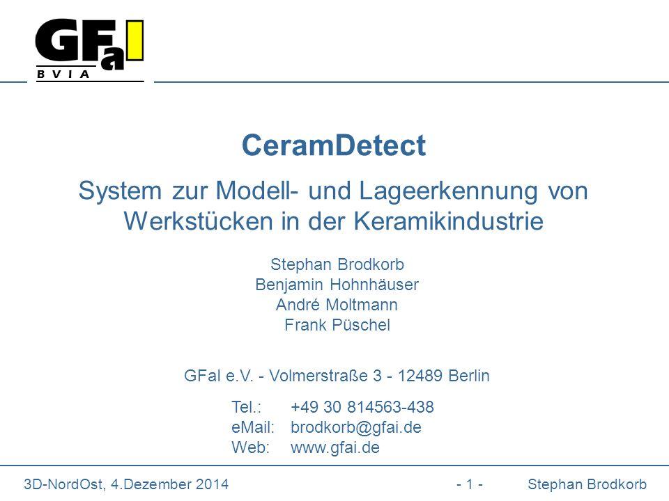B V I A 3D-NordOst, 4.Dezember 2014- 1 -Stephan Brodkorb Stephan Brodkorb Benjamin Hohnhäuser André Moltmann Frank Püschel GFaI e.V.