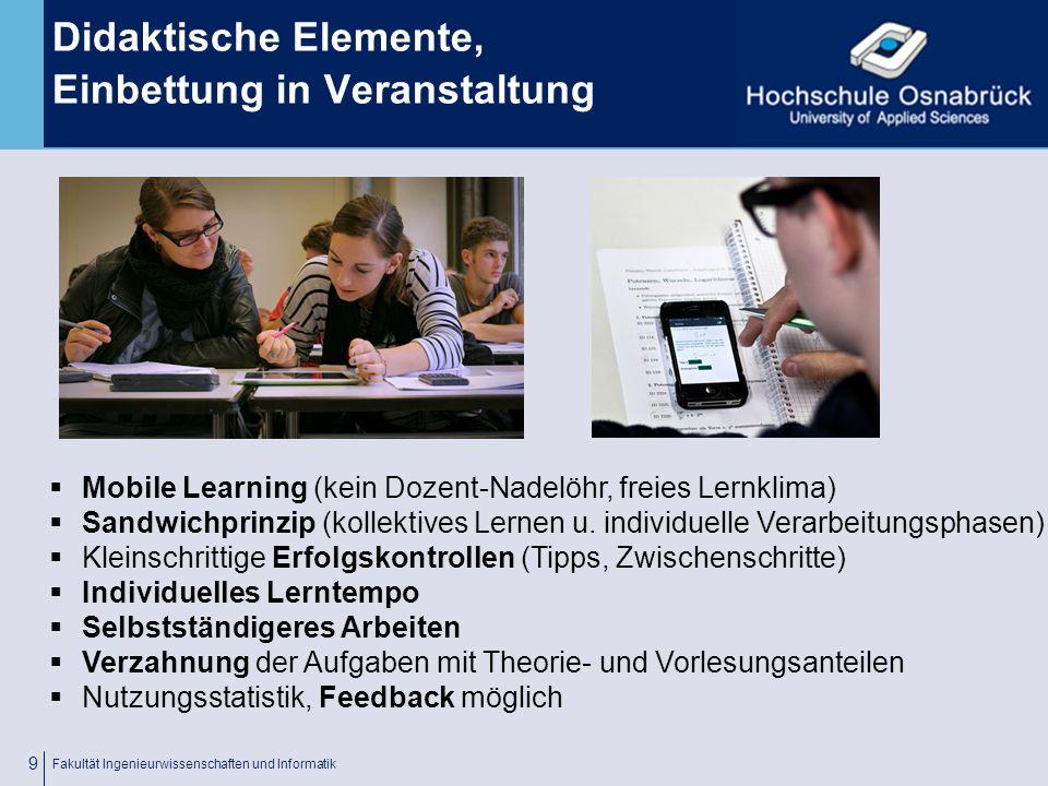 Fachhochschule Osnabrück University of Applied Sciences Technik, Inhalt Usability Fakultät Ingenieurwissenschaften und Informatik 8 Usability  Voll skalierbar; automatische Anpassung an max.