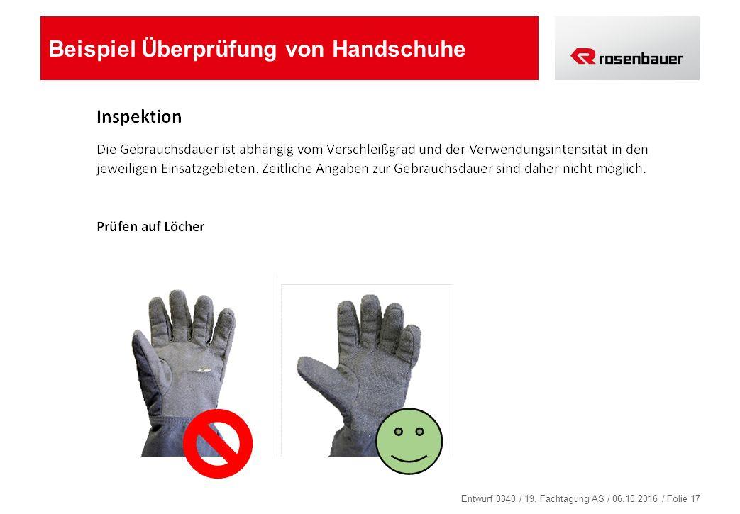 Entwurf 0840 / 19. Fachtagung AS / 06.10.2016 / Folie 17 Beispiel Überprüfung von Handschuhe