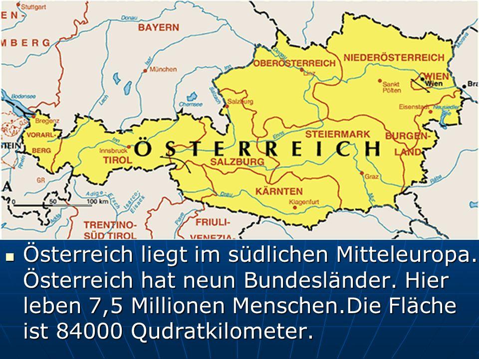 Österreich liegt im südlichen Mitteleuropa. Österreich hat neun Bundesländer.