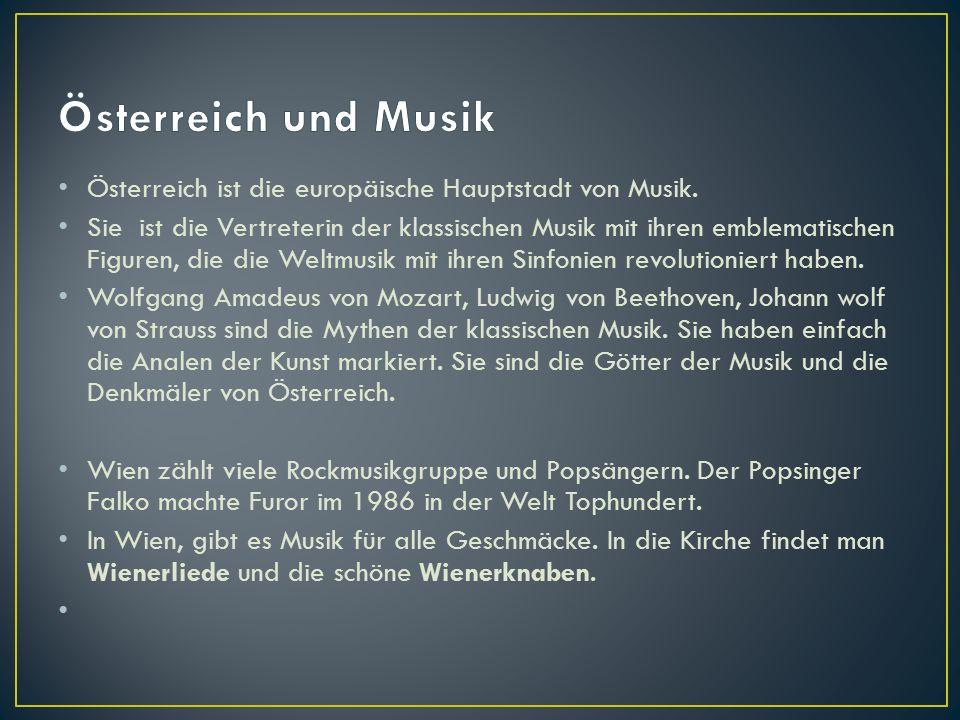 Österreich ist die europäische Hauptstadt von Musik.
