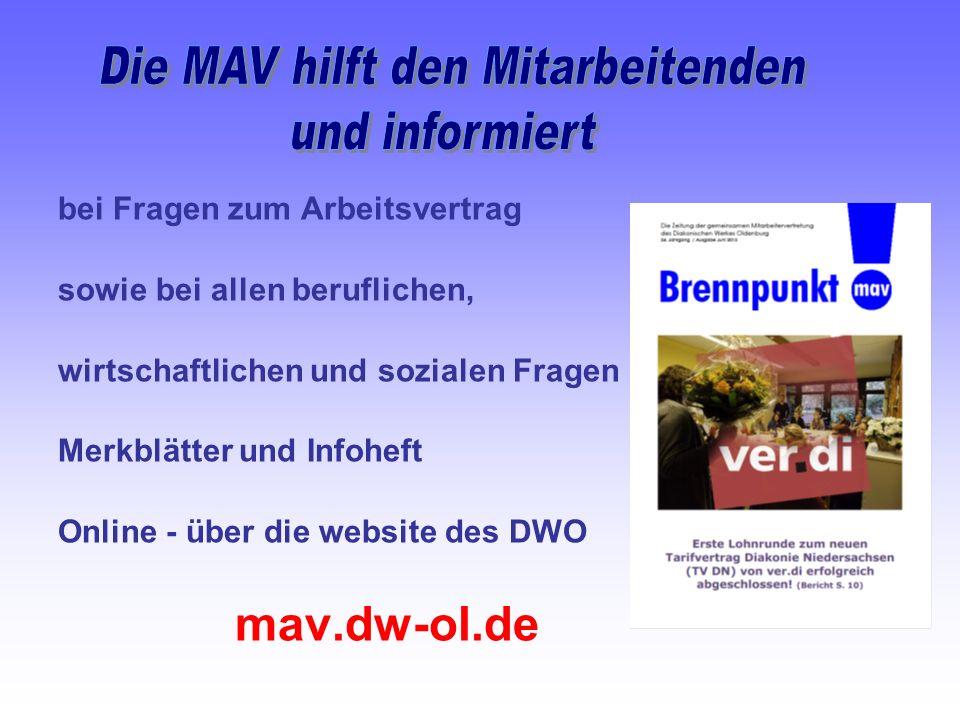 bei Fragen zum Arbeitsvertrag sowie bei allen beruflichen, wirtschaftlichen und sozialen Fragen Merkblätter und Infoheft Online - über die website des DWO mav.dw-ol.de