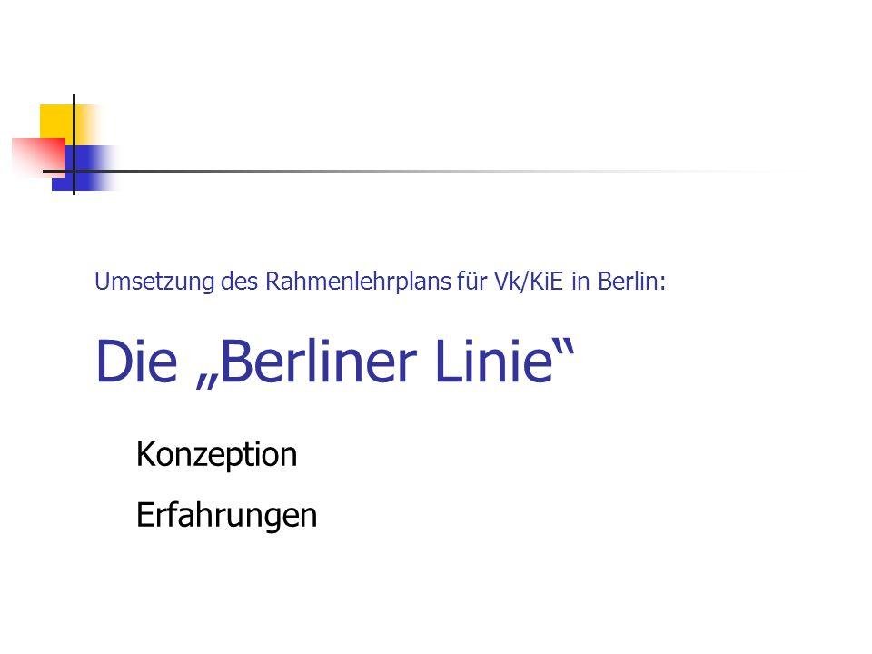 """Umsetzung des Rahmenlehrplans für Vk/KiE in Berlin: Die """"Berliner Linie Konzeption Erfahrungen"""