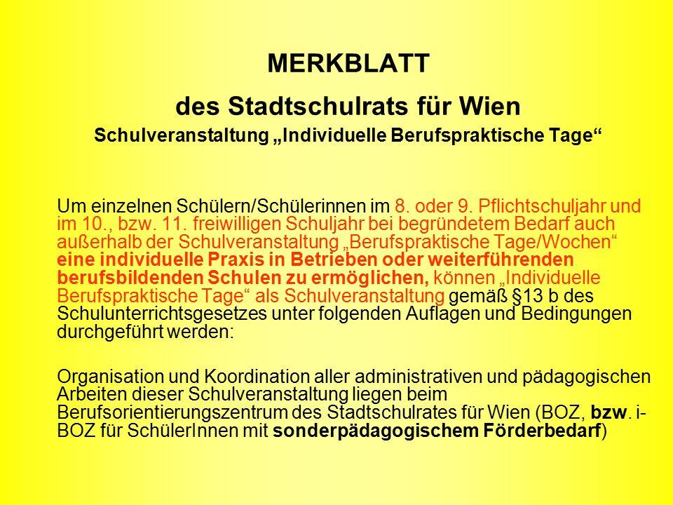 """MERKBLATT des Stadtschulrats für Wien Schulveranstaltung """"Individuelle Berufspraktische Tage Um einzelnen Schülern/Schülerinnen im 8."""