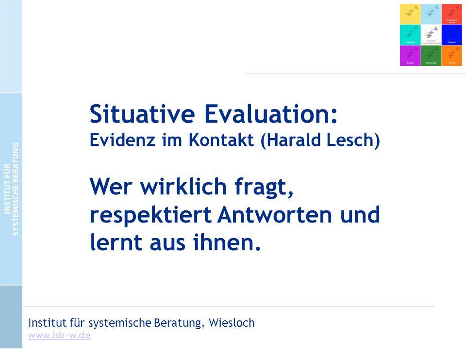 Situative Evaluation: Evidenz im Kontakt (Harald Lesch) Wer wirklich fragt, respektiert Antworten und lernt aus ihnen.