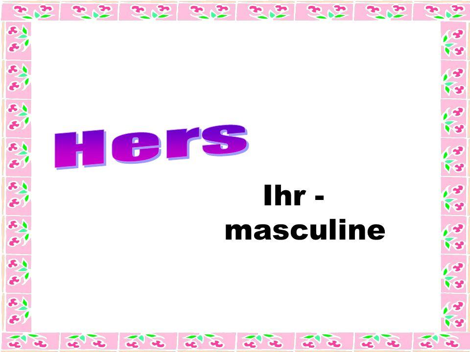 Ihr - masculine