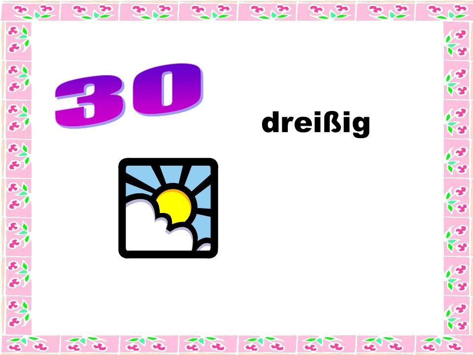 dreißig