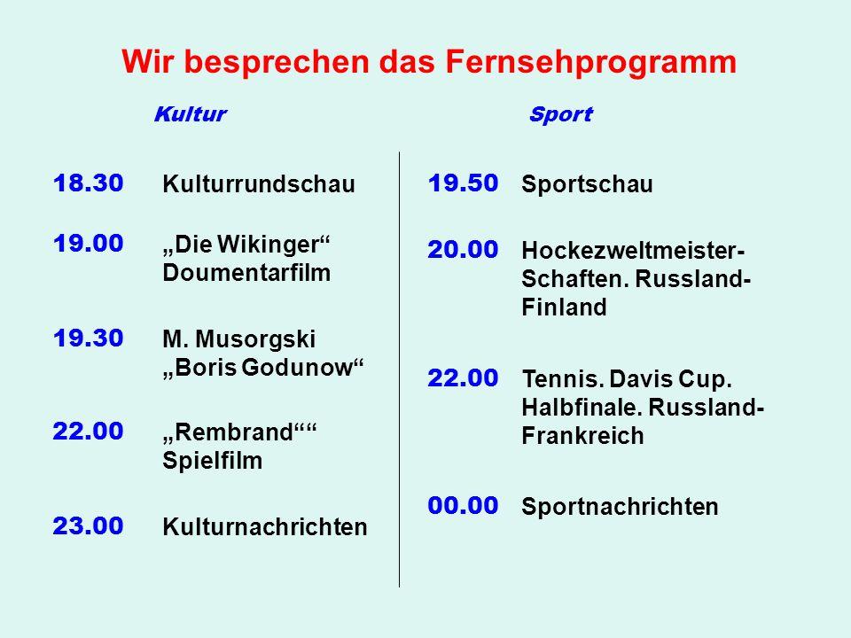 """Wir besprechen das Fernsehprogramm 18.30 Kulturrundschau 19.00 """"Die Wikinger Doumentarfilm 19.30 M."""