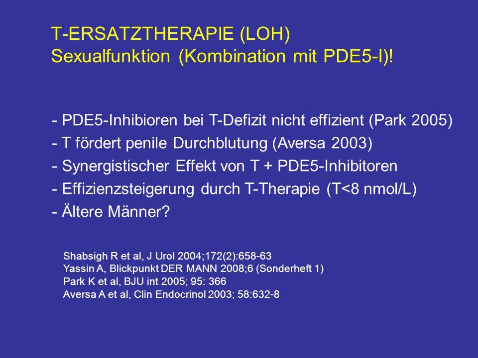 T-ERSATZTHERAPIE (LOH) Sexualfunktion (Kombination mit PDE5-I).