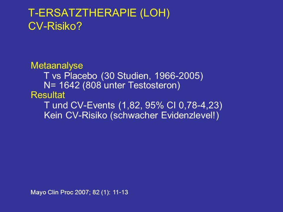 T-ERSATZTHERAPIE (LOH) CV-Risiko.