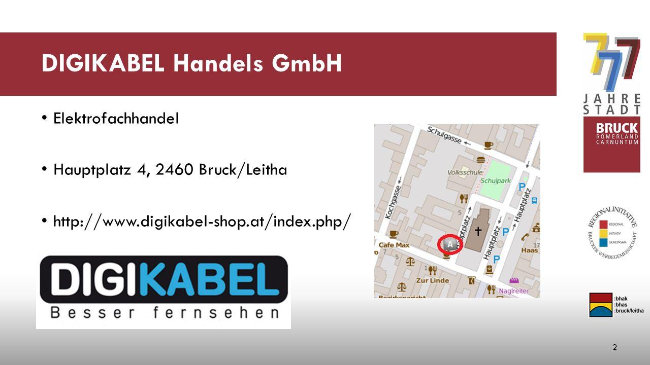 DIGIKABEL Handels GmbH Elektrofachhandel Hauptplatz 4, 2460 Bruck/Leitha http://www.digikabel-shop.at/index.php/ 2