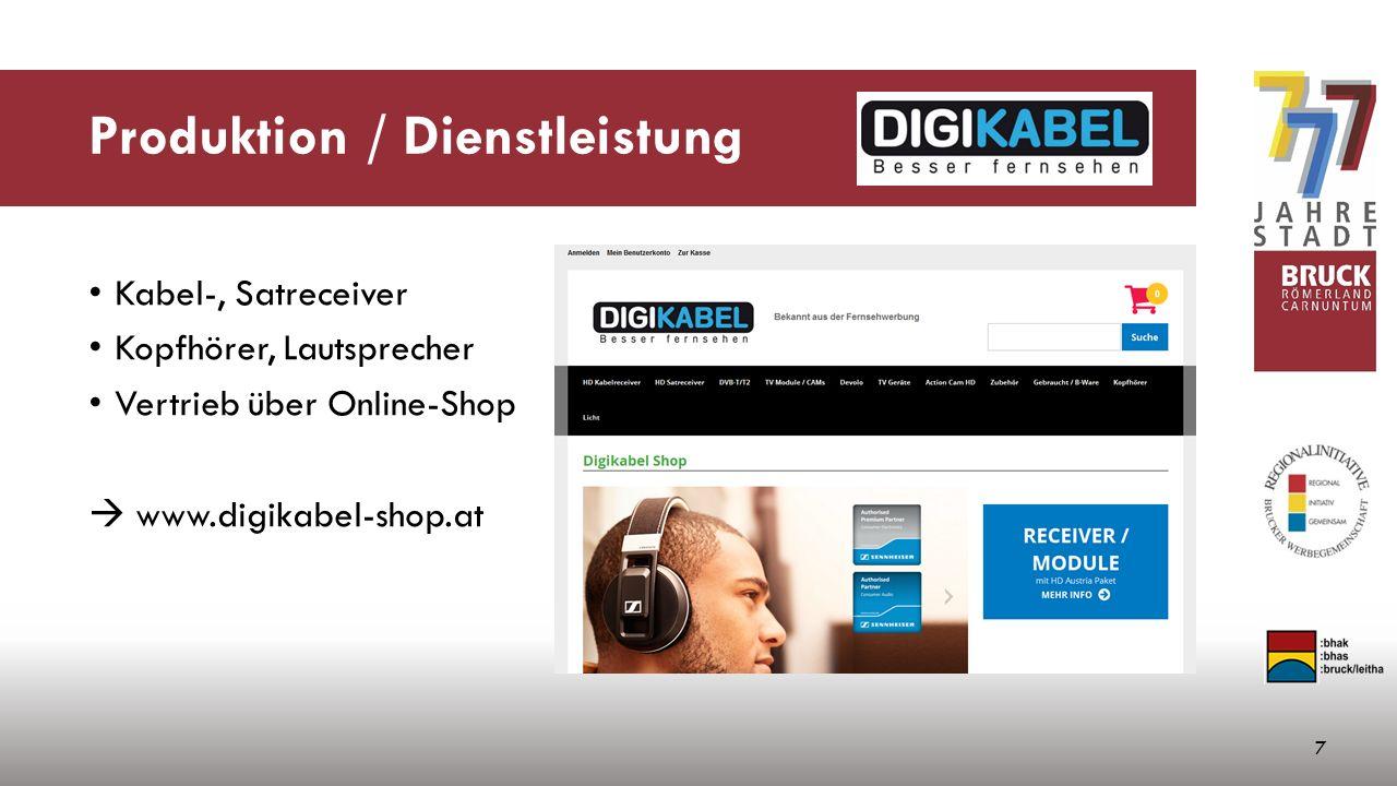 Produktion / Dienstleistung Kabel-, Satreceiver Kopfhörer, Lautsprecher Vertrieb über Online-Shop  www.digikabel-shop.at 7