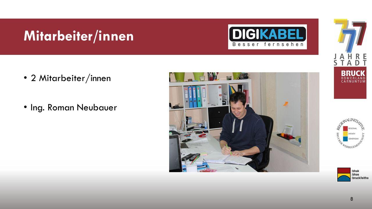 Mitarbeiter/innen 2 Mitarbeiter/innen Ing. Roman Neubauer 8