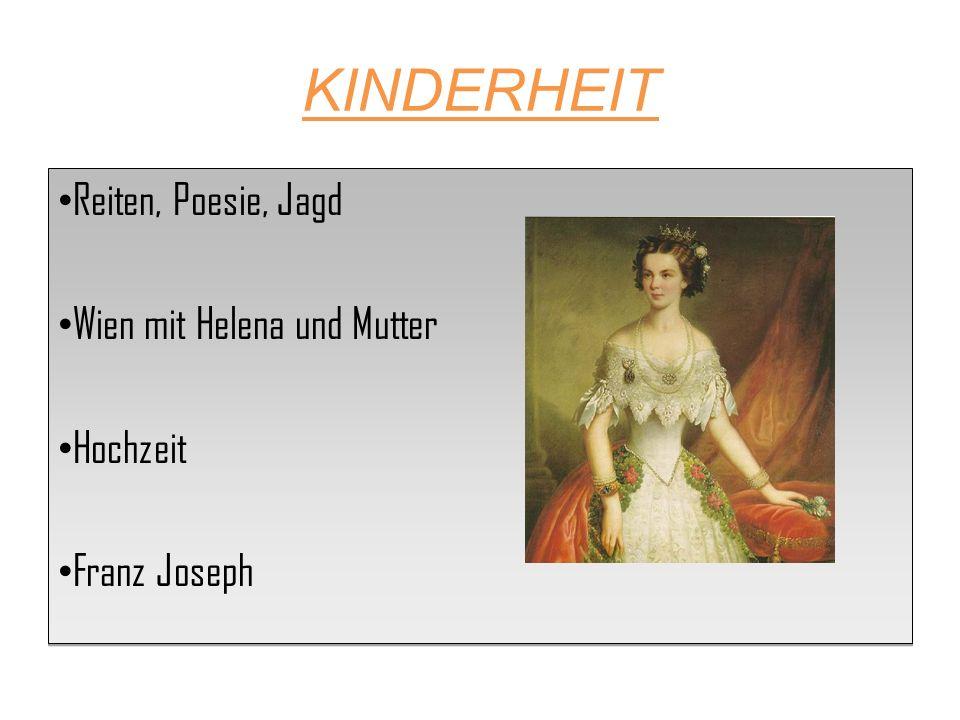KINDERHEIT Reiten, Poesie, Jagd Wien mit Helena und Mutter Hochzeit Franz Joseph Reiten, Poesie, Jagd Wien mit Helena und Mutter Hochzeit Franz Joseph