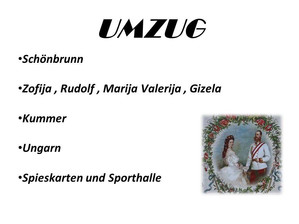 UMZUG Schönbrunn Zofija, Rudolf, Marija Valerija, Gizela Kummer Ungarn Spieskarten und Sporthalle