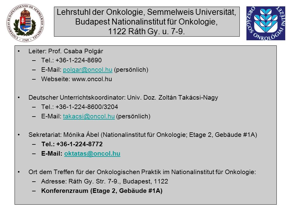Lehrstuhl der Onkologie, Semmelweis Universität, Budapest Nationalinstitut für Onkologie, 1122 Ráth Gy.