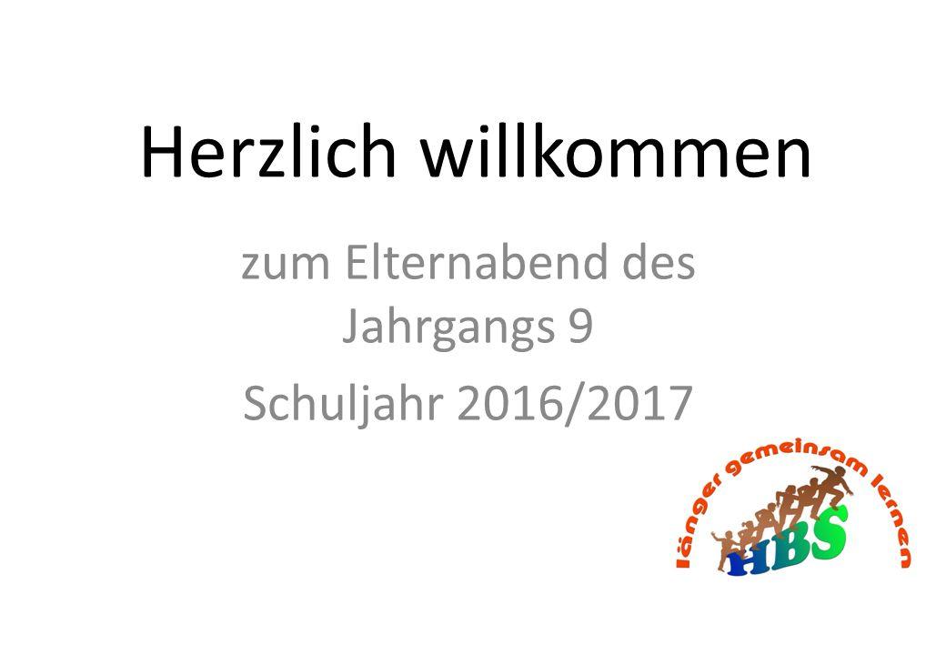 Herzlich willkommen zum Elternabend des Jahrgangs 9 Schuljahr 2016/2017