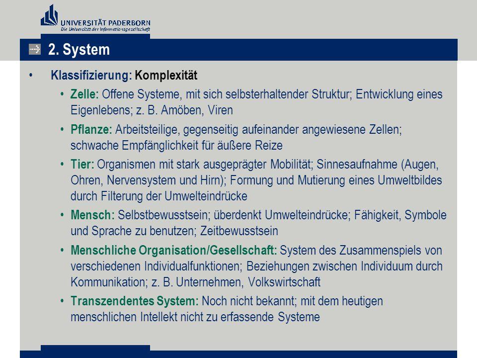 Klassifizierung: Komplexität Zelle: Offene Systeme, mit sich selbsterhaltender Struktur; Entwicklung eines Eigenlebens; z.