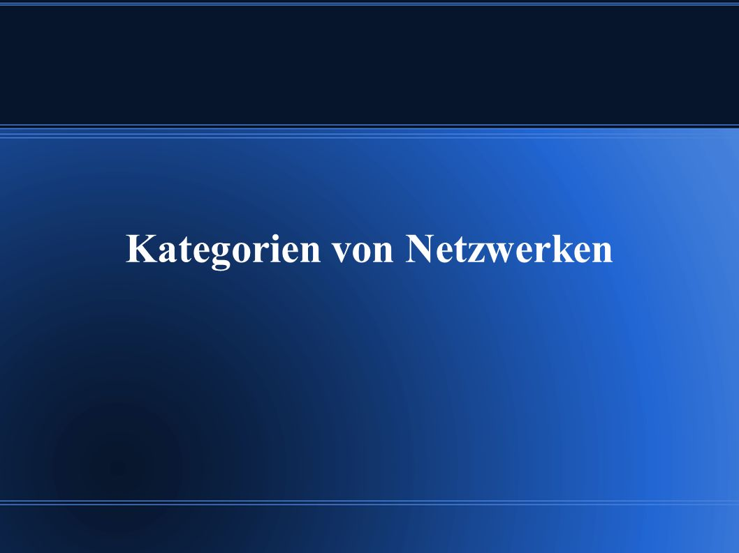 Kategorien von Netzwerken