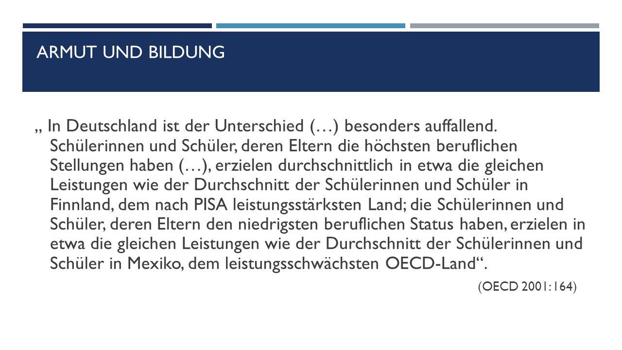 """ARMUT UND BILDUNG """" In Deutschland ist der Unterschied (…) besonders auffallend."""