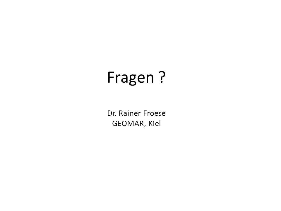 Fragen Dr. Rainer Froese GEOMAR, Kiel