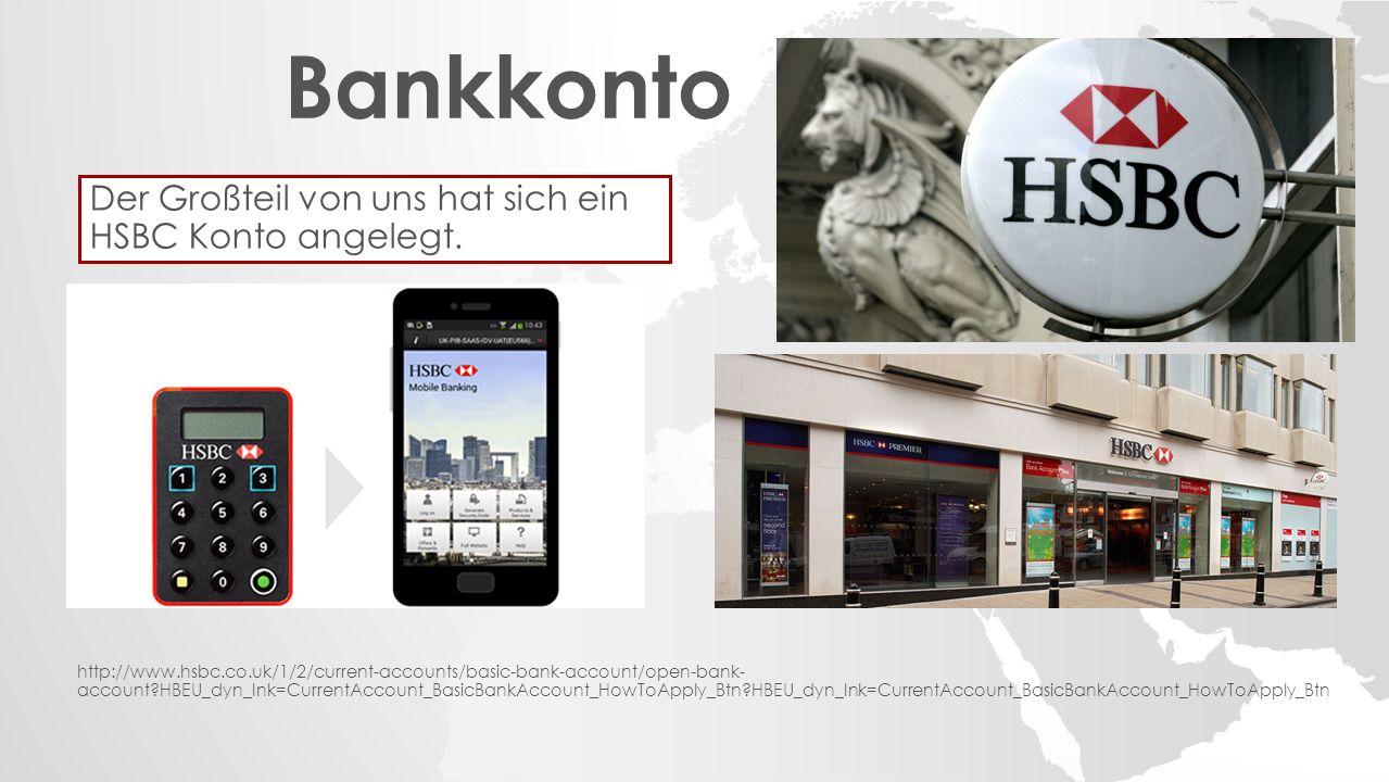 Bankkonto Der Großteil von uns hat sich ein HSBC Konto angelegt.