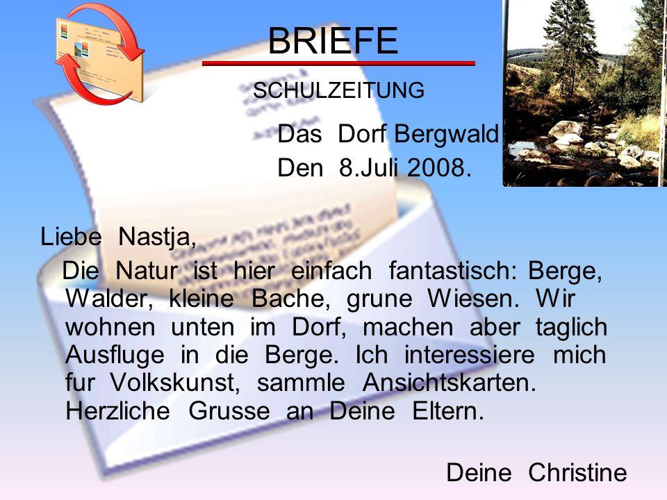 BRIEFE SCHULZEITUNG Das Dorf Bergwald Den 8.Juli 2008.