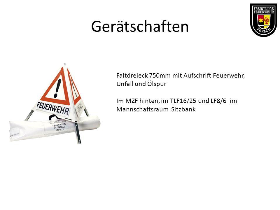 Gerätschaften Faltdreieck 750mm mit Aufschrift Feuerwehr, Unfall und Ölspur Im MZF hinten, im TLF16/25 und LF8/6 im Mannschaftsraum Sitzbank