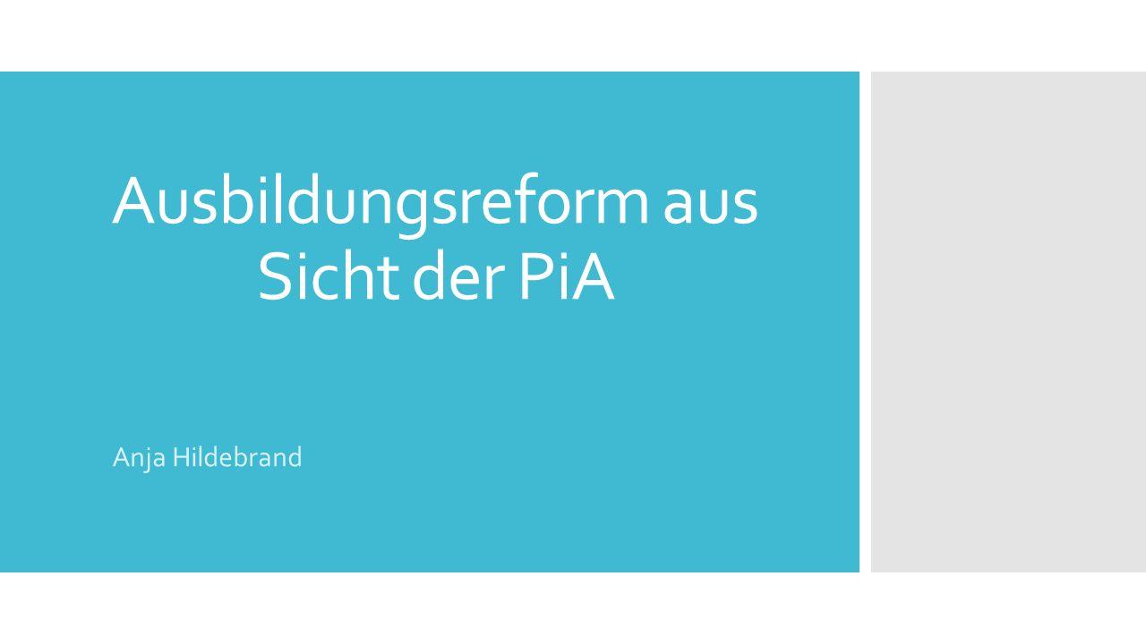 Ausbildungsreform aus Sicht der PiA Anja Hildebrand