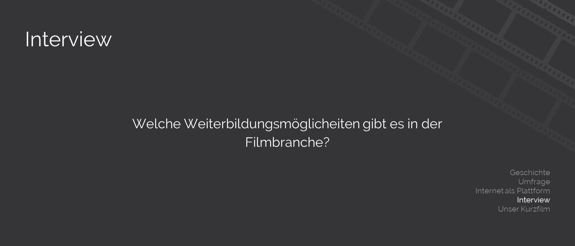 Interview Welche Weiterbildungsmöglicheiten gibt es in der Filmbranche.