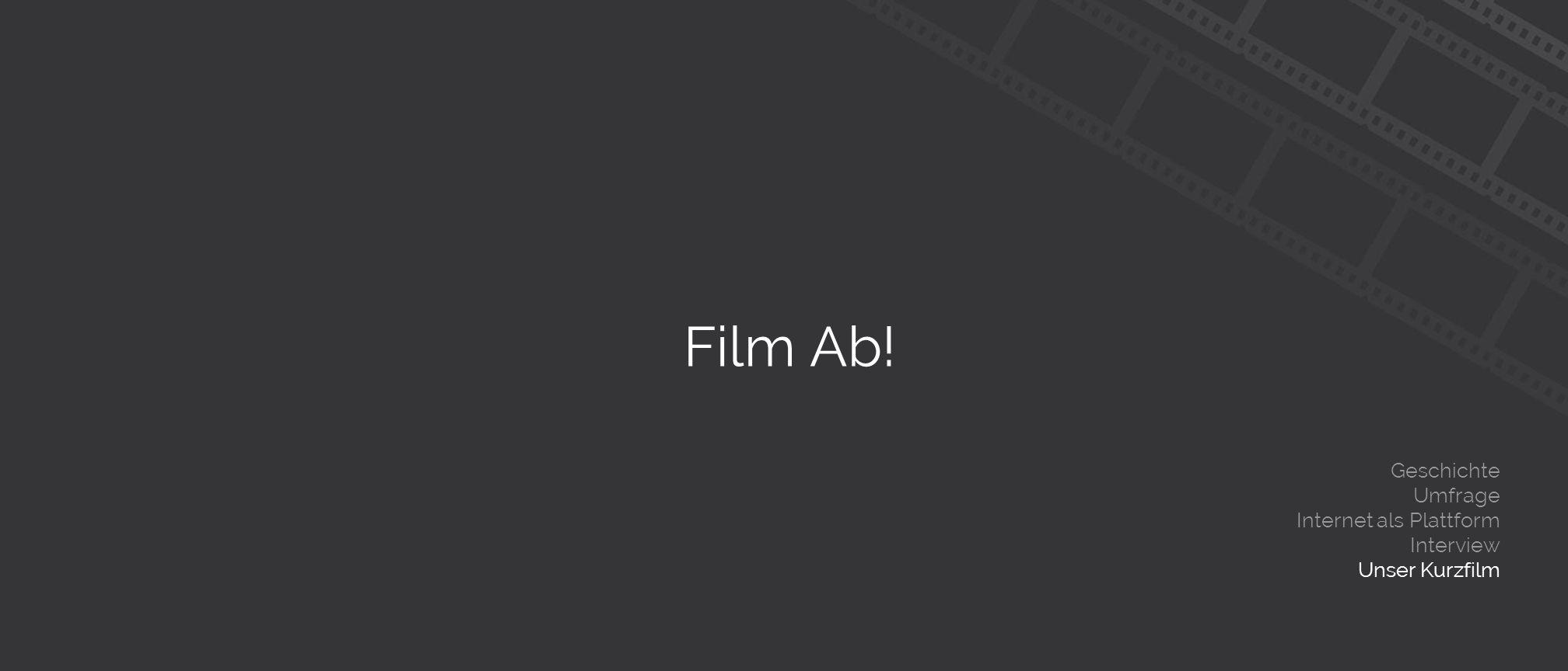 Film Ab! Geschichte Umfrage Internet als Plattform Interview Unser Kurzfilm