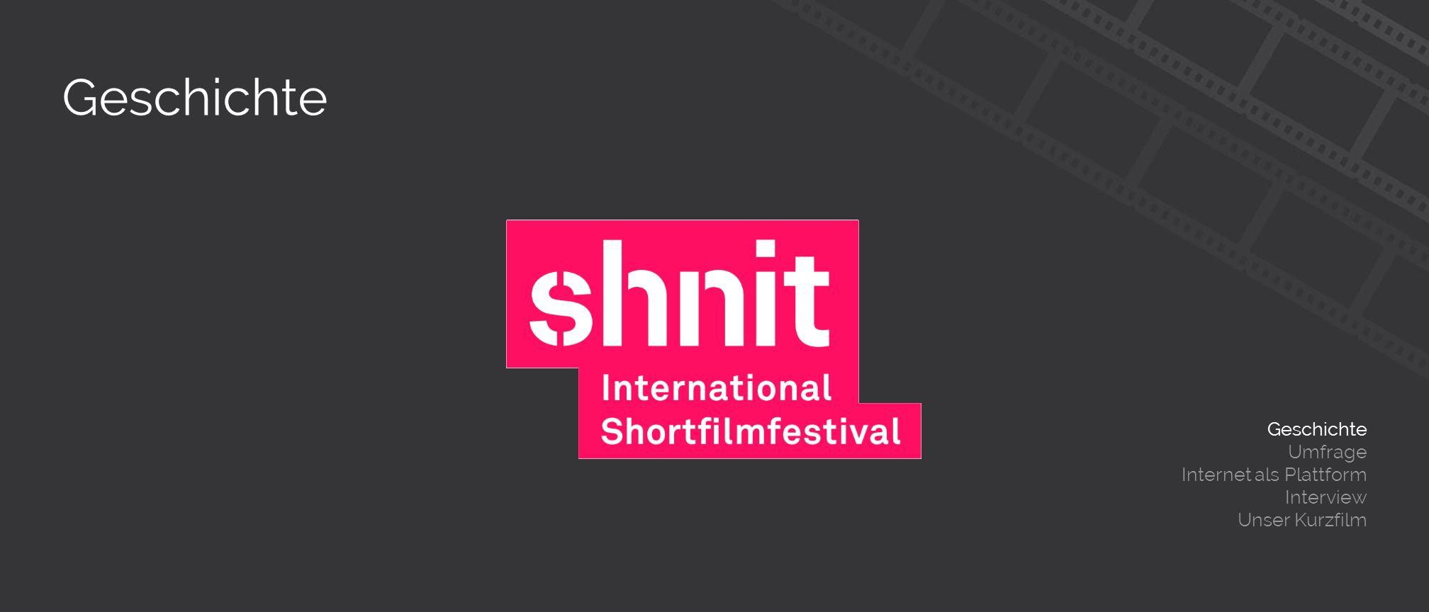 Geschichte Umfrage Internet als Plattform Interview Unser Kurzfilm