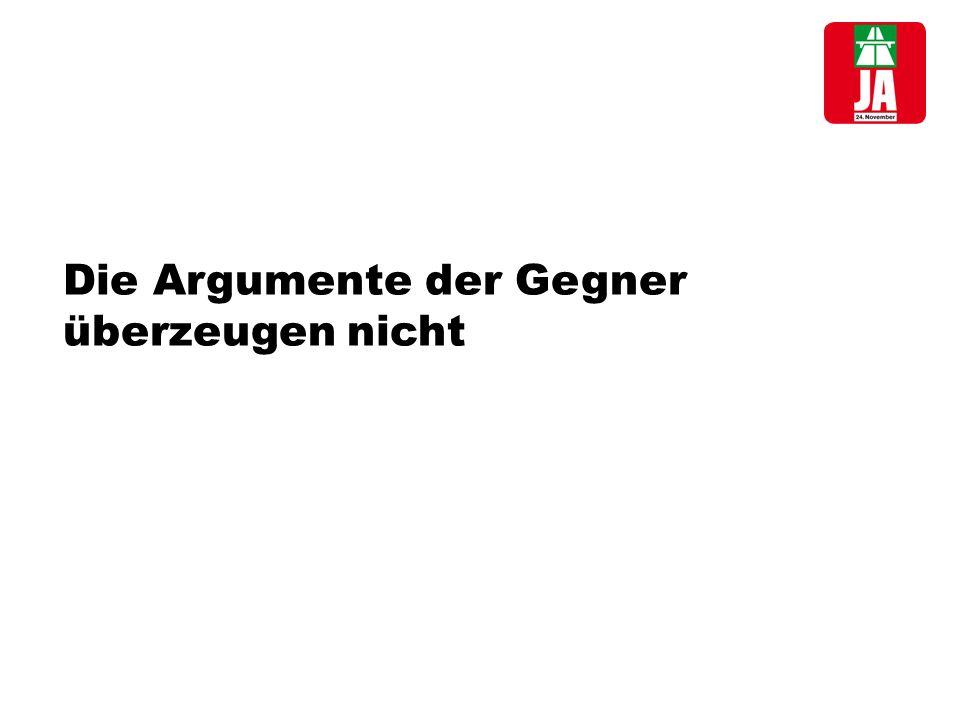 Die Argumente der Gegner überzeugen nicht