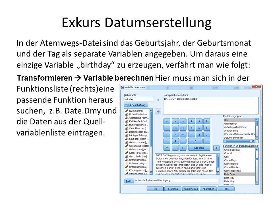 Exkurs Datumserstellung In der Atemwegs-Datei sind das Geburtsjahr, der Geburtsmonat und der Tag als separate Variablen angegeben.