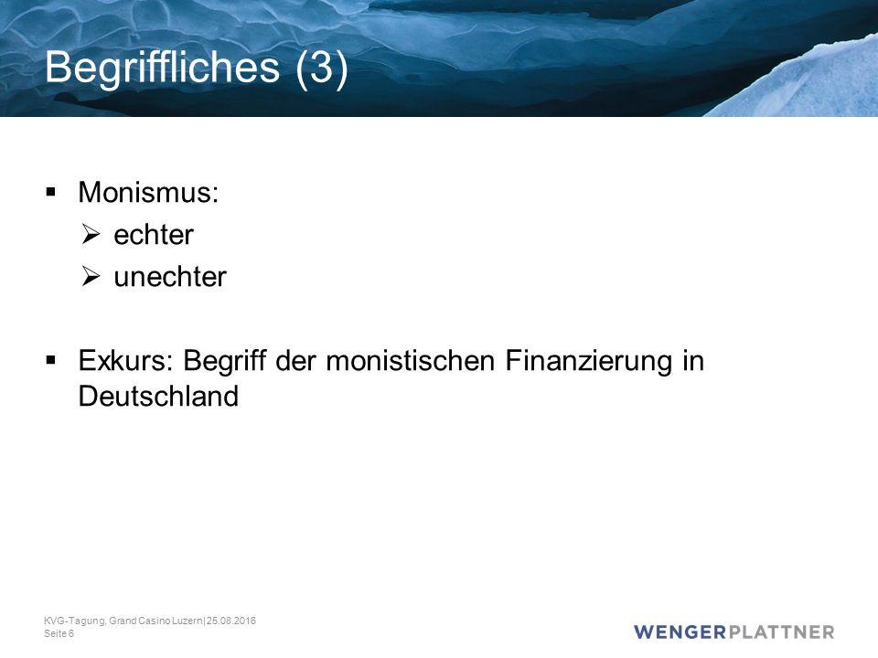  Monismus:  echter  unechter  Exkurs: Begriff der monistischen Finanzierung in Deutschland KVG-Tagung, Grand Casino Luzern| 25.08.2016 Seite 6 Begriffliches (3)